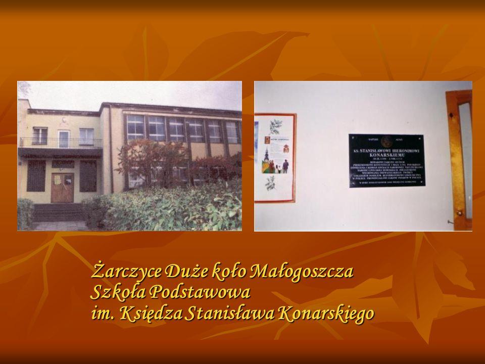 Żarczyce Duże koło Małogoszcza Szkoła Podstawowa im. Księdza Stanisława Konarskiego