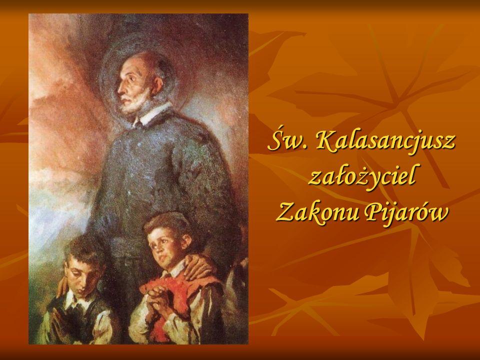 Św. Kalasancjusz założyciel Zakonu Pijarów