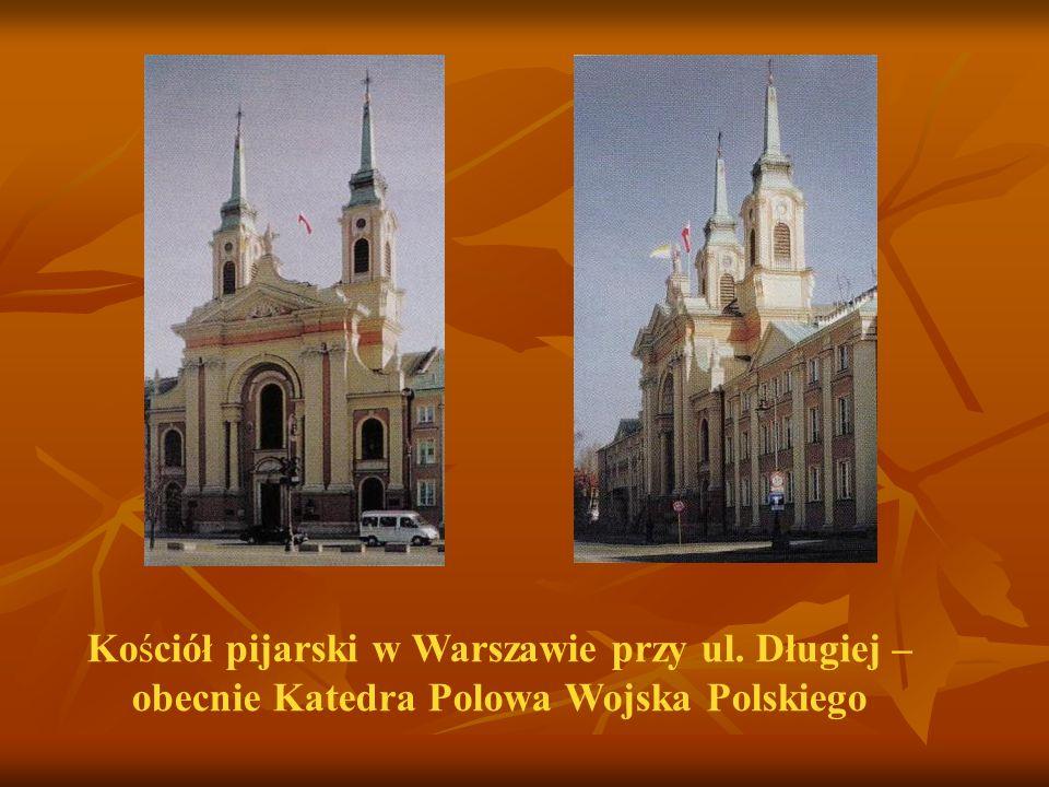Kościół pijarski w Warszawie przy ul. Długiej – obecnie Katedra Polowa Wojska Polskiego
