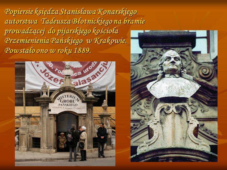 Popiersie księdza Stanisława Konarskiego autorstwa Tadeusza Błotnickiego na bramie prowadzącej do pijarskiego kościoła Przemienienia Pańskiego w Krako