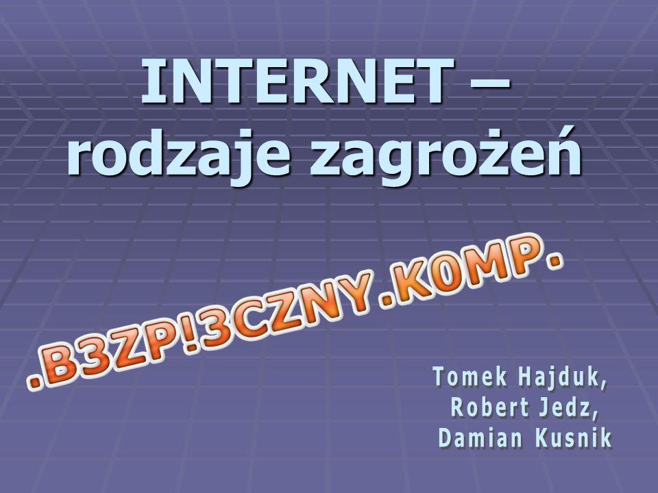 INTERNET – rodzaje zagrożeń