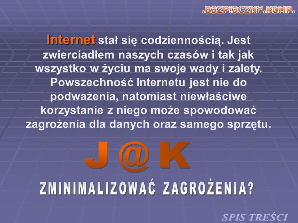 Internet Internet stał się codziennością. Jest zwierciadłem naszych czasów i tak jak wszystko w życiu ma swoje wady i zalety. Powszechność Internetu j