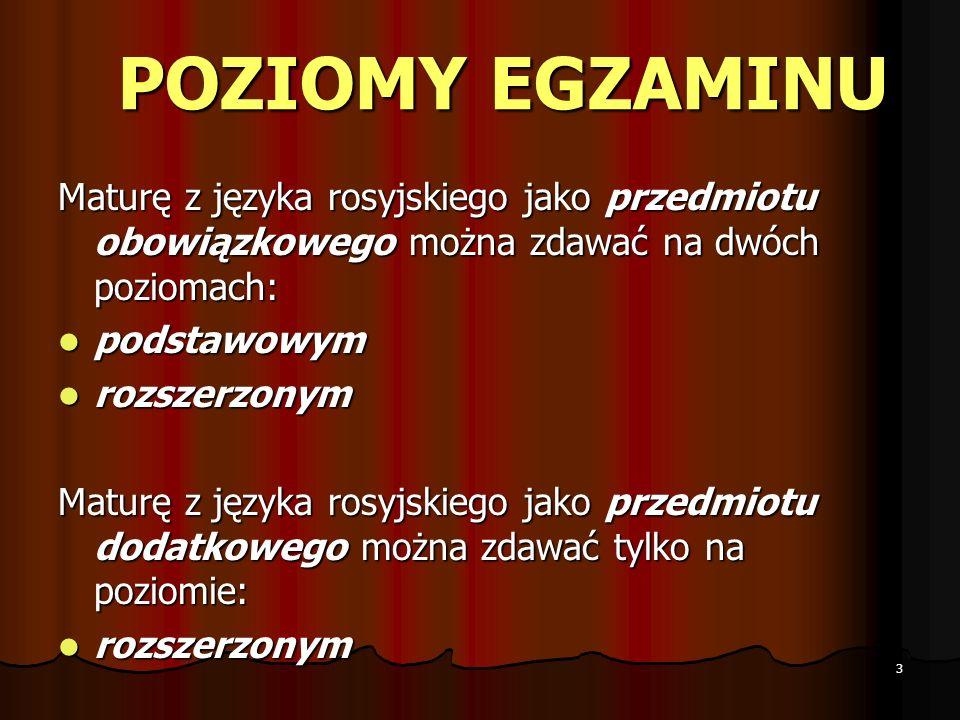 3 POZIOMY EGZAMINU Maturę z języka rosyjskiego jako przedmiotu obowiązkowego można zdawać na dwóch poziomach: podstawowym podstawowym rozszerzonym roz