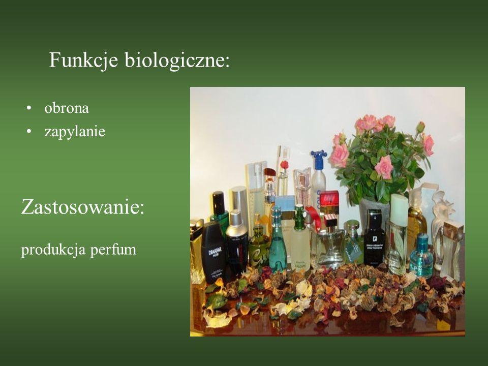 Funkcje biologiczne: obrona zapylanie Zastosowanie: produkcja perfum