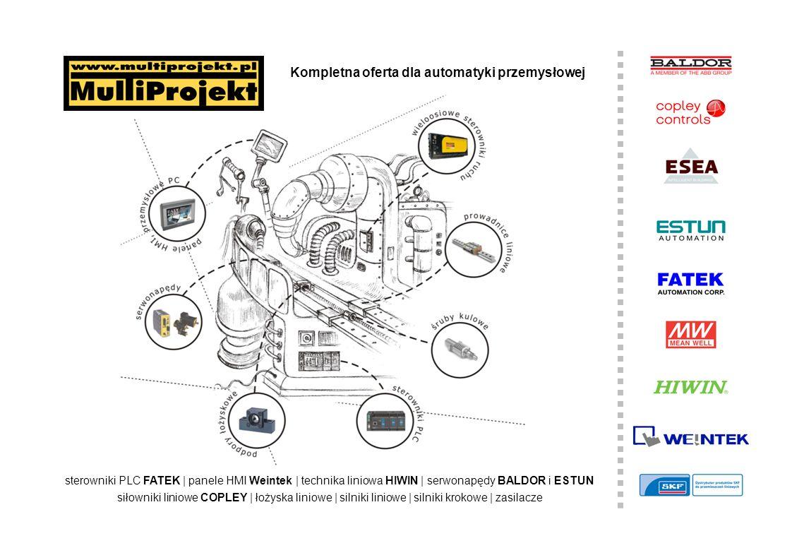 Kompletna oferta dla automatyki przemysłowej sterowniki PLC FATEK   panele HMI Weintek   technika liniowa HIWIN   serwonapędy BALDOR i ESTUN siłowniki