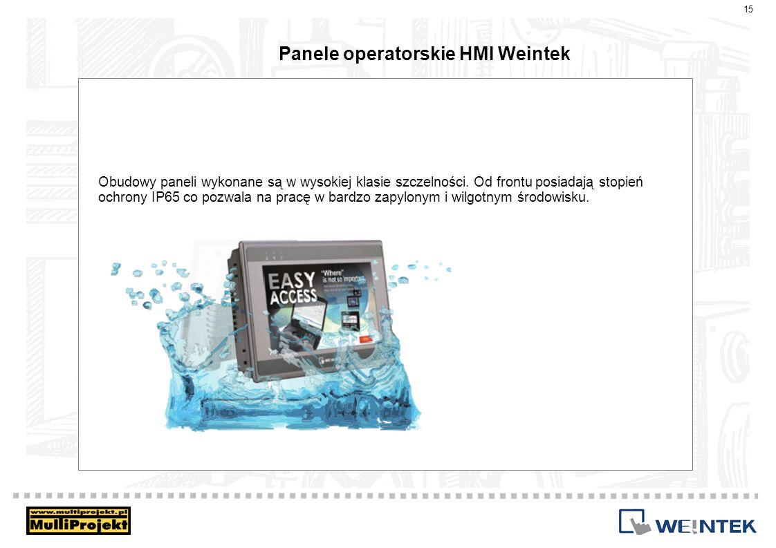 Panele operatorskie HMI Weintek 15 Obudowy paneli wykonane są w wysokiej klasie szczelności. Od frontu posiadają stopień ochrony IP65 co pozwala na pr