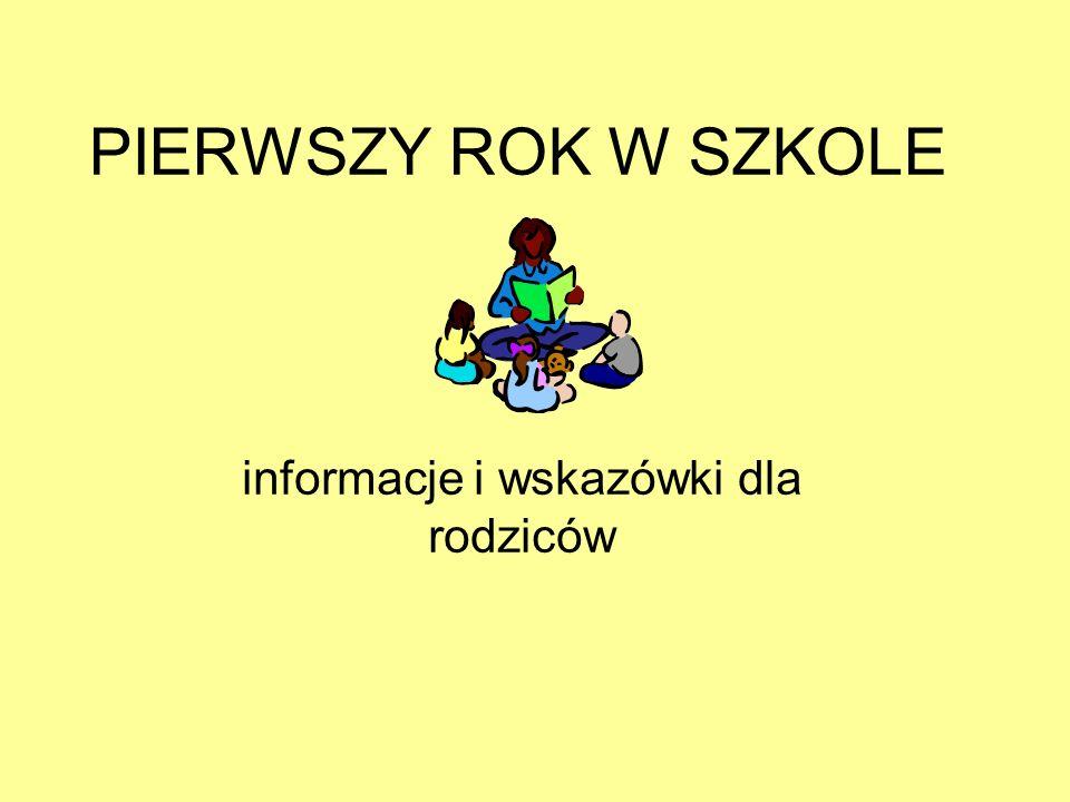 PIERWSZY ROK W SZKOLE informacje i wskazówki dla rodziców