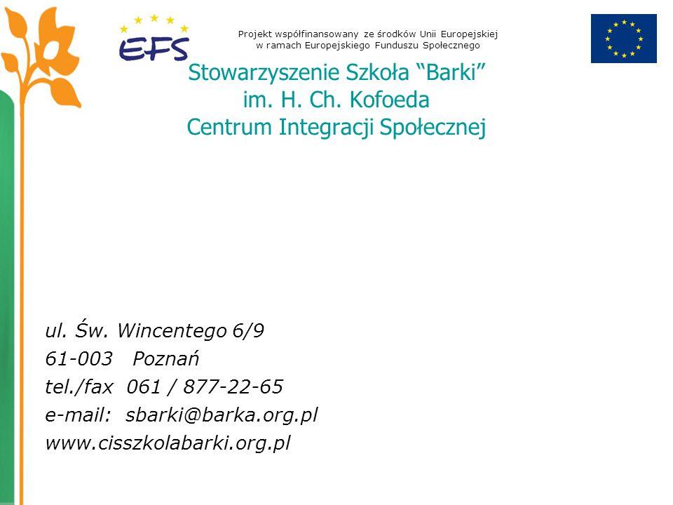 Projekt współfinansowany ze środków Unii Europejskiej w ramach Europejskiego Funduszu Społecznego Stowarzyszenie Szkoła Barki im. H. Ch. Kofoeda Centr