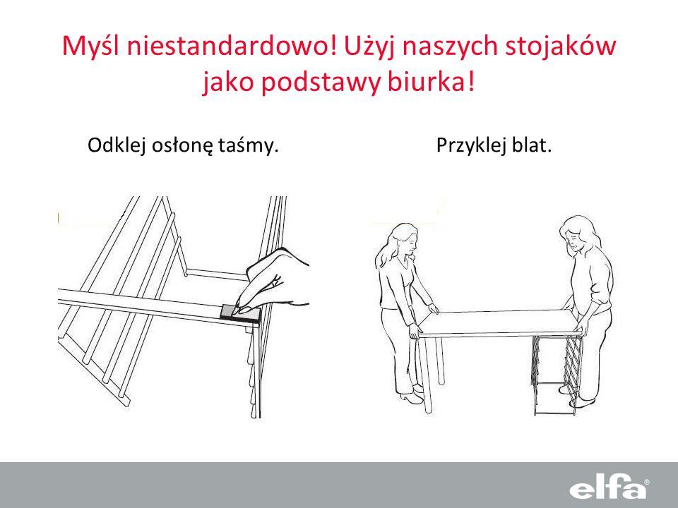 Myśl niestandardowo! Użyj naszych stojaków jako podstawy biurka! Odklej osłonę taśmy.Przyklej blat.