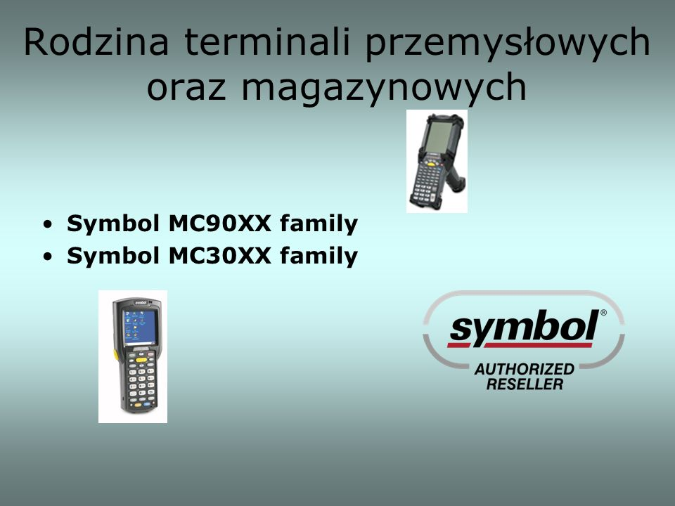Rodzina terminali przemysłowych oraz magazynowych Symbol MC90XX family Symbol MC30XX family