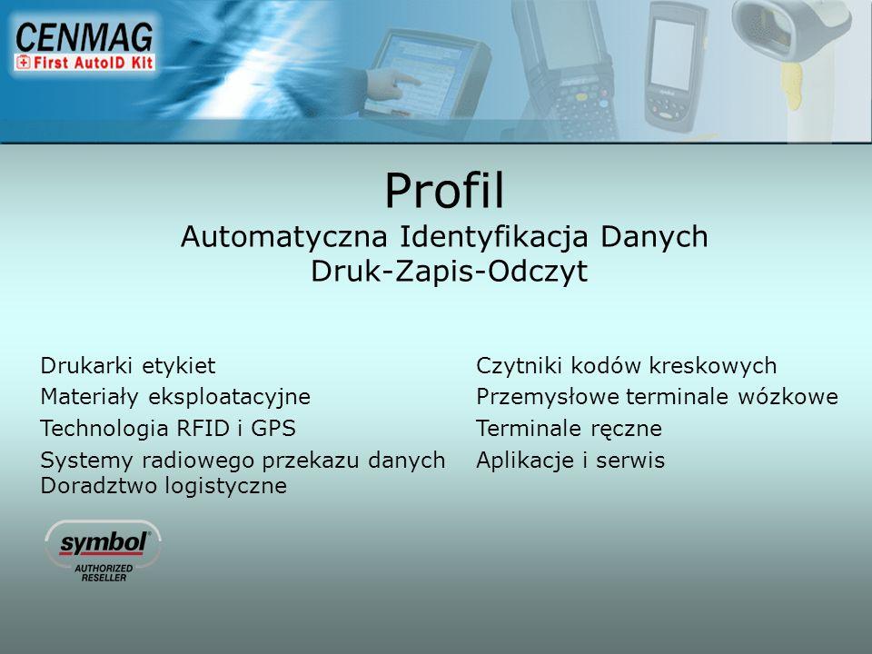 Profil Automatyczna Identyfikacja Danych Druk-Zapis-Odczyt Drukarki etykiet Czytniki kodów kreskowych Materiały eksploatacyjne Przemysłowe terminale w