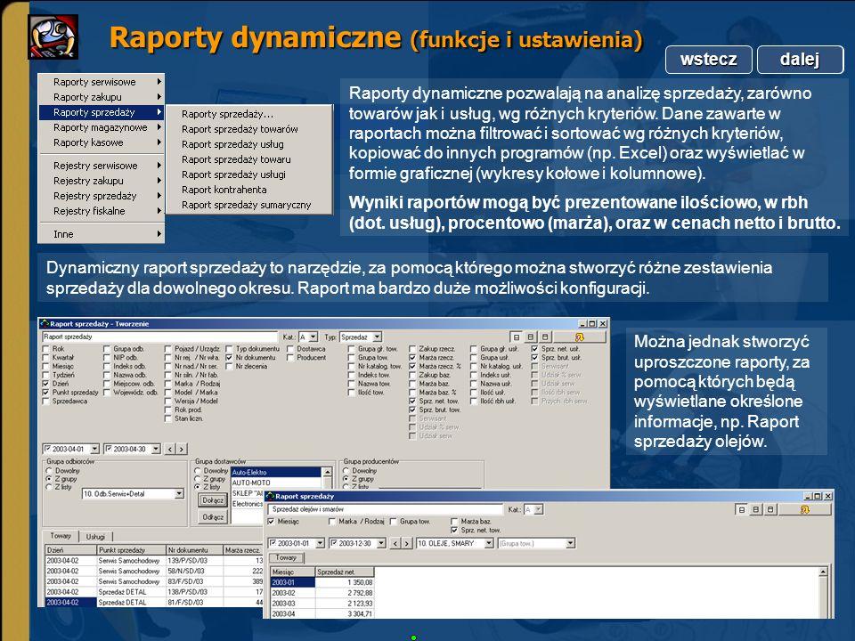 Copyright by Integra Software. Wszelkie prawa zastrzeżone. Raporty dynamiczne (funkcje i ustawienia) Raporty dynamiczne (funkcje i ustawienia) dalej w