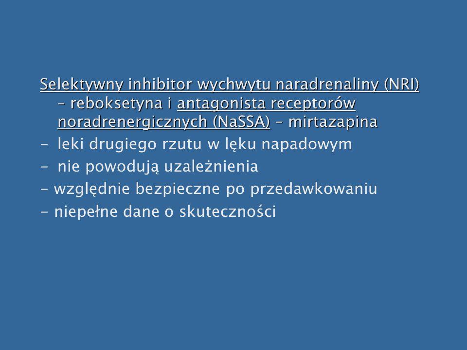 Selektywny inhibitor wychwytu naradrenaliny (NRI) – reboksetyna i antagonista receptorów noradrenergicznych (NaSSA) – mirtazapina -leki drugiego rzutu
