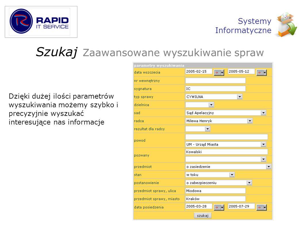 Administracja Zarządzanie profilami użytkowników ograniczającymi prawa dostępu do systemu Możliwość dodawania użytkowników Przypisywanie dowolnego profilu do użytkownika Monitorowanie aktywności użytkowników (częstość logowań) Systemy Informatyczne