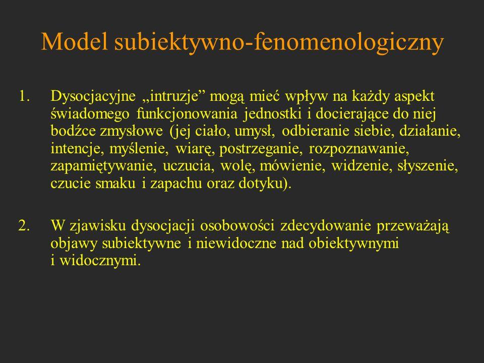 3.Istnieją 2 główne typy patologicznej dysocjacji osobowości: z objawami dysocjacji częściowo uświadamianymi (intruzje) z objawami dysocjacji całkowicie oderwanymi od świadomości (amnezje) 4.Większość objawów dysocjacyjnych nie jest całkowicie oderwana od świadomości.