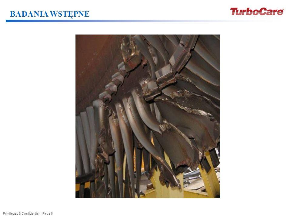 Privileged & Confidential – Page 7 Badania MPM wirnika turbiny prowadzone przy okazji naprawy korpusu wykazały istnienie SKN w dosyć nieoczekiwanym miejscu.