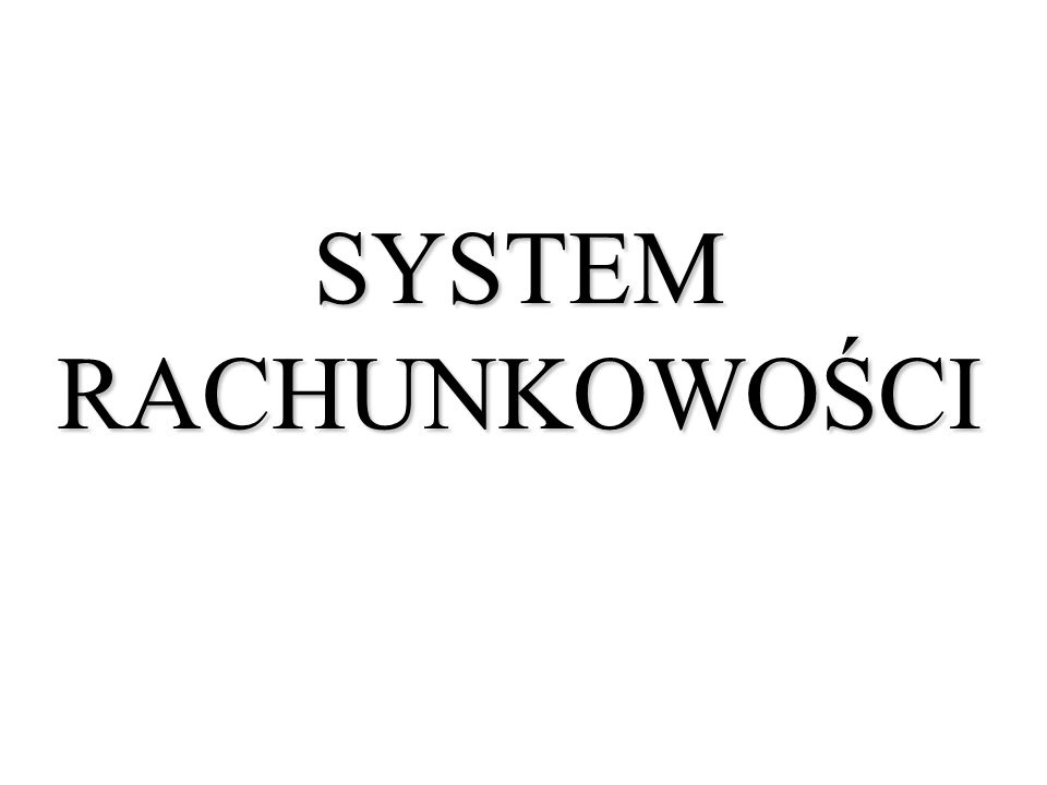 1.Definicje i cele systemu rachunkowości.
