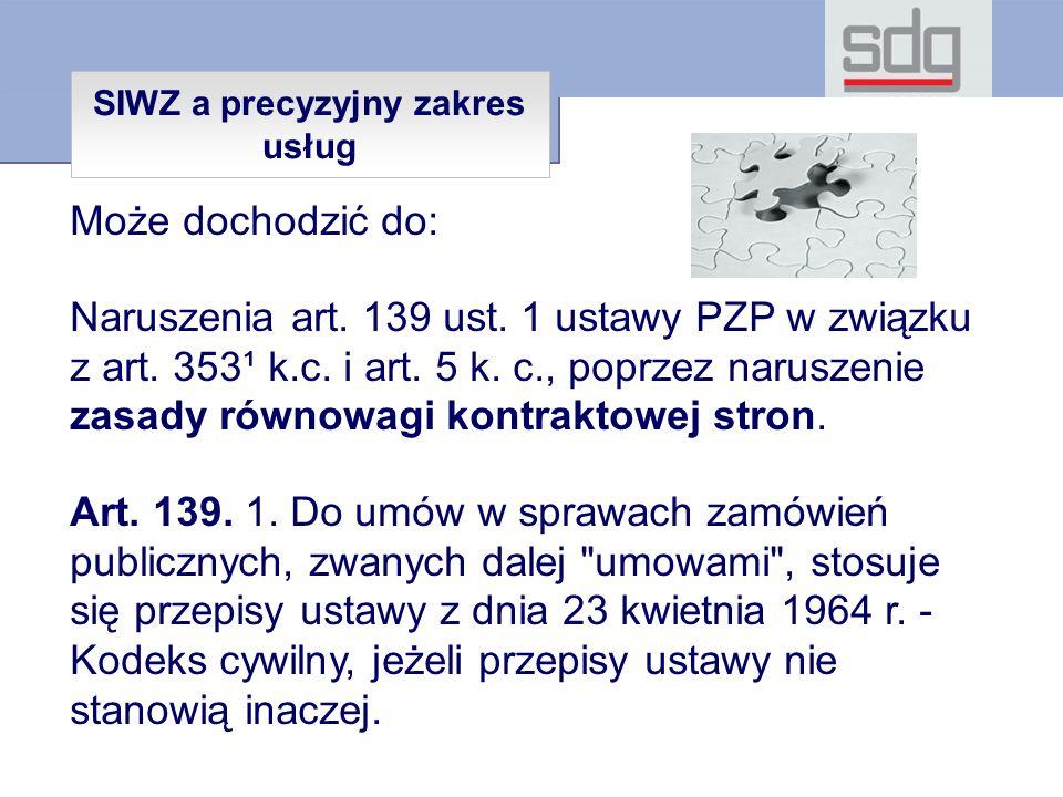 Może dochodzić do: Naruszenia art. 139 ust. 1 ustawy PZP w związku z art.