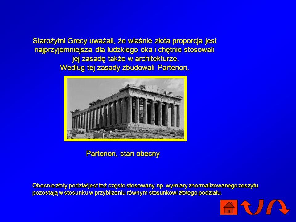Boską proporcję oznacza się dziś przez Boską proporcję oznacza się dziś przez od pierwszej litery imienia greckiego rzeźbiarza Fidiasza, który - jak w