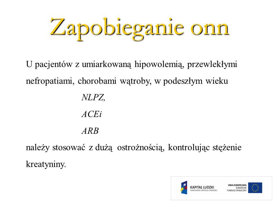 U pacjentów z umiarkowaną hipowolemią, przewlekłymi nefropatiami, chorobami wątroby, w podeszłym wieku NLPZ, ACEi ARB należy stosować z dużą ostrożnoś