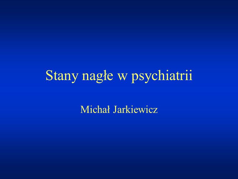 Stany nagłe w psychiatrii Michał Jarkiewicz