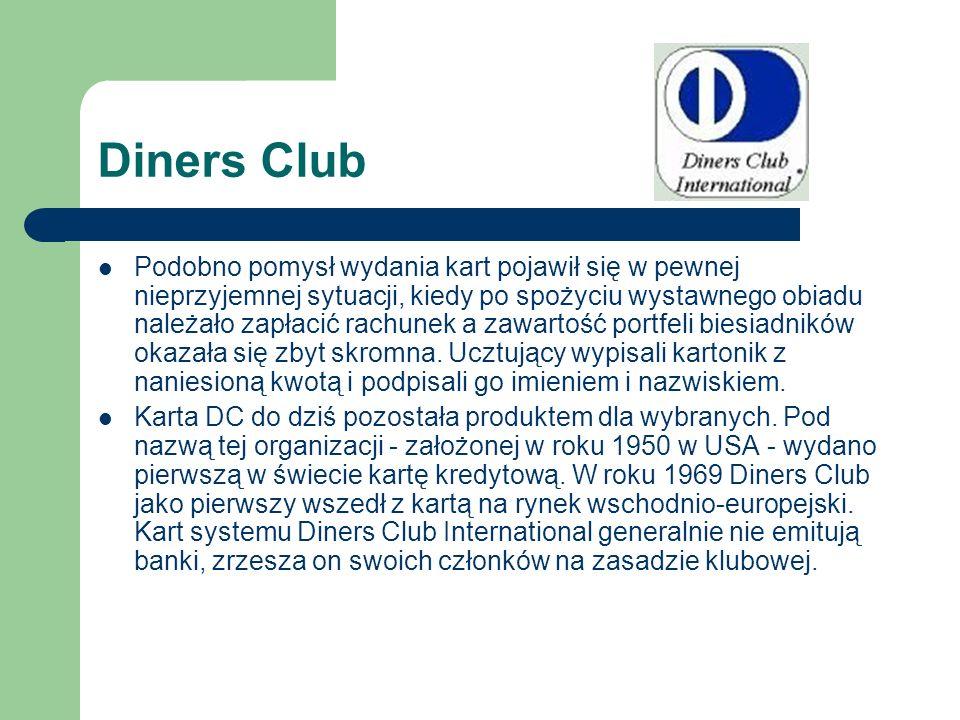 Diners Club Podobno pomysł wydania kart pojawił się w pewnej nieprzyjemnej sytuacji, kiedy po spożyciu wystawnego obiadu należało zapłacić rachunek a
