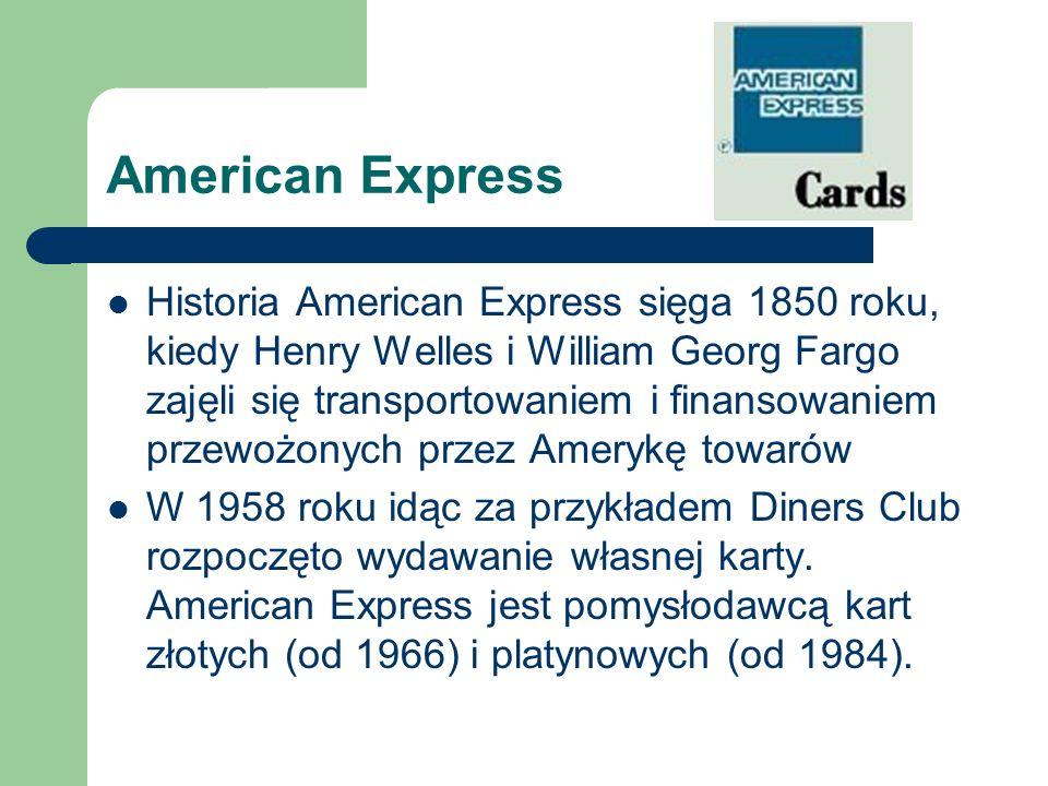 American Express Historia American Express sięga 1850 roku, kiedy Henry Welles i William Georg Fargo zajęli się transportowaniem i finansowaniem przew