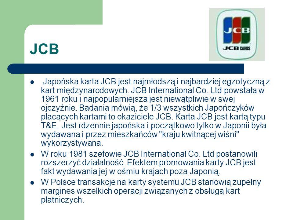 JCB Japońska karta JCB jest najmłodszą i najbardziej egzotyczną z kart międzynarodowych. JCB International Co. Ltd powstała w 1961 roku i najpopularni