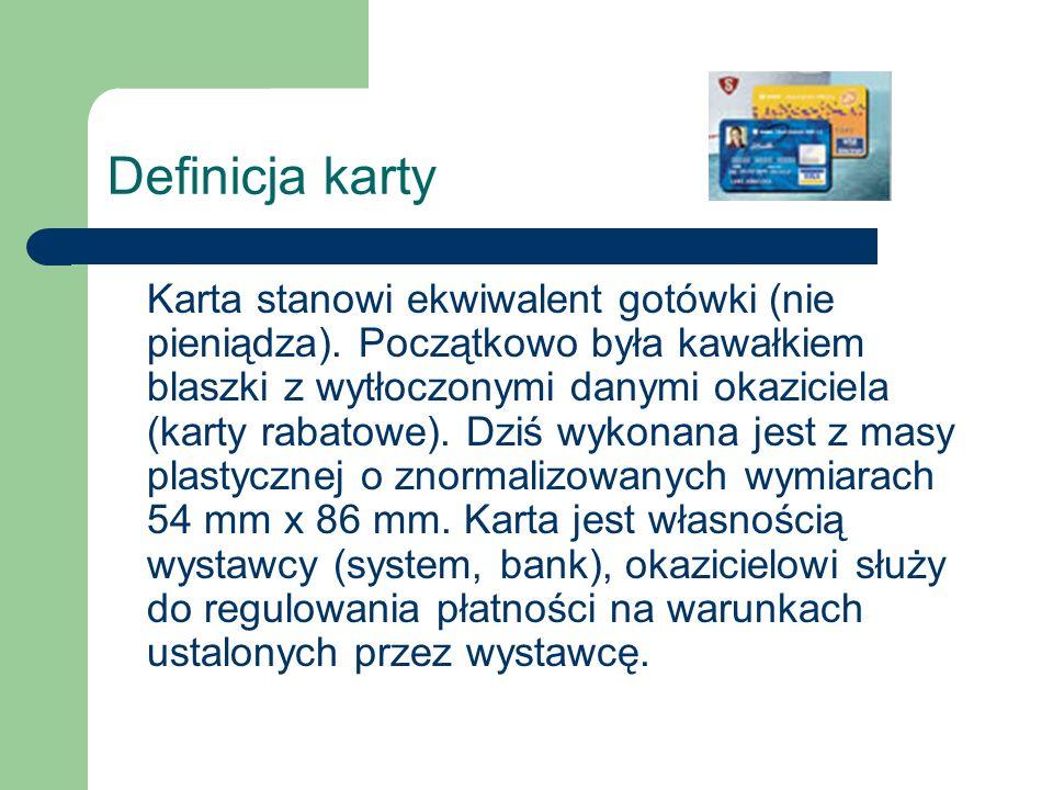 Definicja karty Uporządkowanie zasad wydawania kart przez wystawców, doprowadziło do ustalenia standardów oznaczeń kart poszczególnych systemów.
