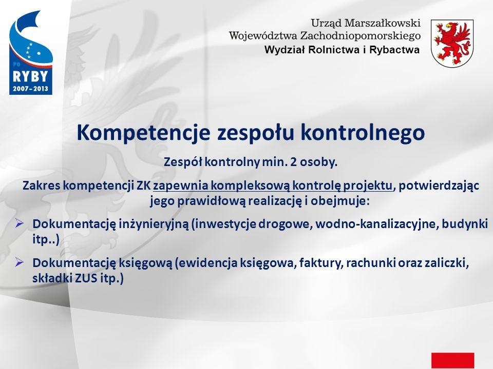 Wydział Rolnictwa i Rybactwa Kompetencje zespołu kontrolnego Zespół kontrolny min.