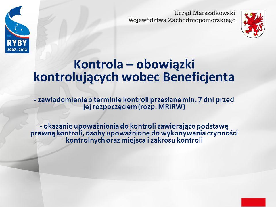 Kontrola – obowiązki kontrolujących wobec Beneficjenta - zawiadomienie o terminie kontroli przesłane min.