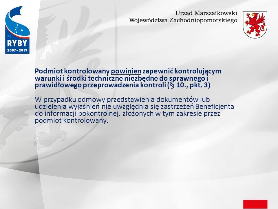 Podmiot kontrolowany powinien zapewnić kontrolującym warunki i środki techniczne niezbędne do sprawnego i prawidłowego przeprowadzenia kontroli (§ 10., pkt.