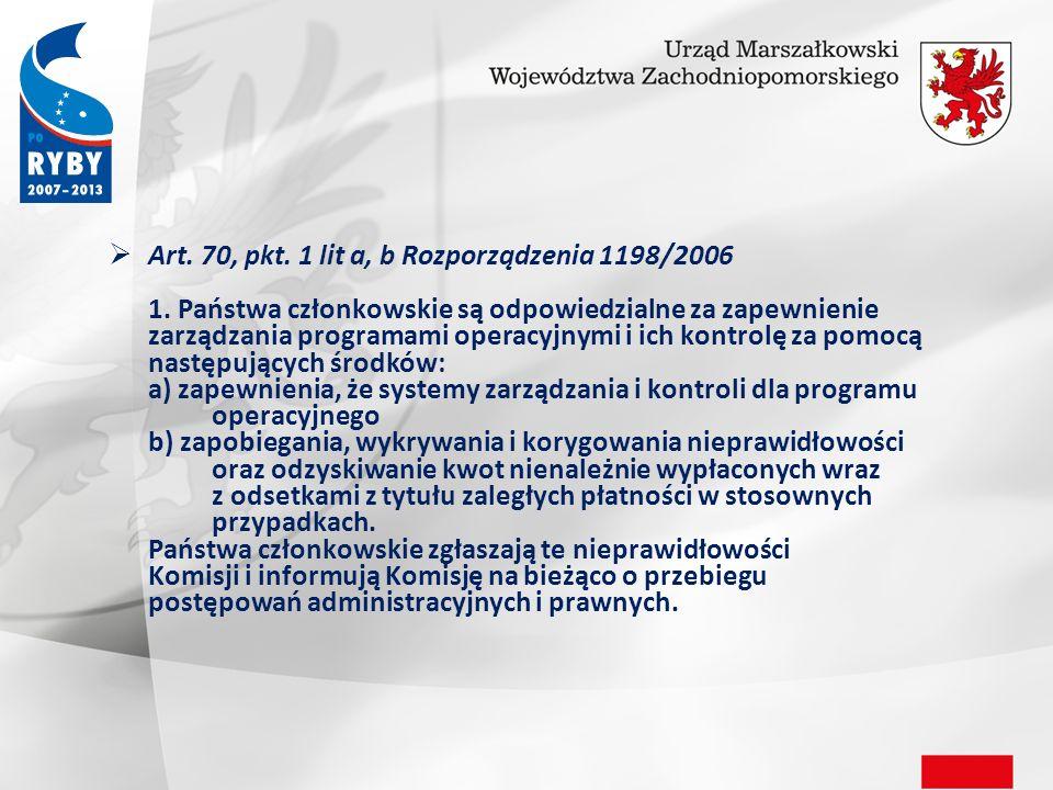 Art. 70, pkt. 1 lit a, b Rozporządzenia 1198/2006 1.
