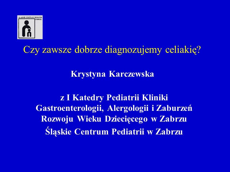 Czy zawsze dobrze diagnozujemy celiakię? Krystyna Karczewska z I Katedry Pediatrii Kliniki Gastroenterologii, Alergologii i Zaburzeń Rozwoju Wieku Dzi