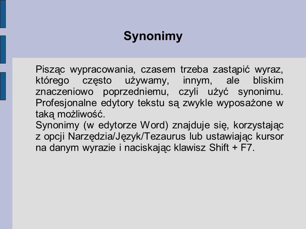 Synonimy Pisząc wypracowania, czasem trzeba zastąpić wyraz, którego często używamy, innym, ale bliskim znaczeniowo poprzedniemu, czyli użyć synonimu.
