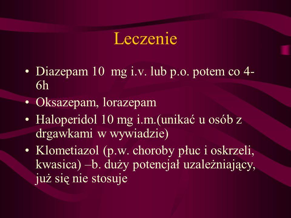 Leczenie Witaminy z grupy B, szczególnie tiamina (prewencja zespołu Korsakowa) Pielęgnacja chorego, ograniczony dopływ bodźców Ew.
