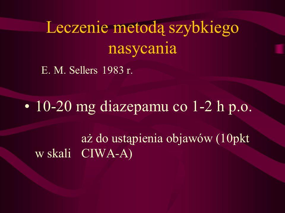 Leczenie metodą szybkiego nasycania Każdy pacjent wymaga indywidualnej oceny przed kolejnym podaniem leku Sumaryczna dawka diazepamu wynosi średnio: 67 mg – 89 mg na kurację U osób wypijających znaczne ilości alkoholu przez wiele lat koniecznie jest niekiedy stosowanie dużych dawek diazepamu (200 mg w ciągu 11h, do 2g w ciągu doby)