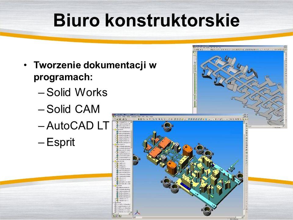 Tworzenie dokumentacji w programach: –Solid Works –Solid CAM –AutoCAD LT –Esprit Biuro konstruktorskie