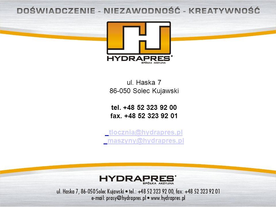 ul. Haska 7 86-050 Solec Kujawski tel. +48 52 323 92 00 fax. +48 52 323 92 01 tlocznia@hydrapres.pl maszyny@hydrapres.pl