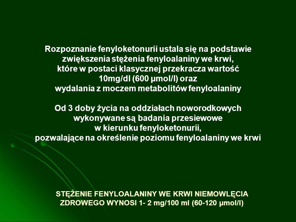 Rozpoznanie fenyloketonurii ustala się na podstawie zwiększenia stężenia fenyloalaniny we krwi, które w postaci klasycznej przekracza wartość 10mg/dl