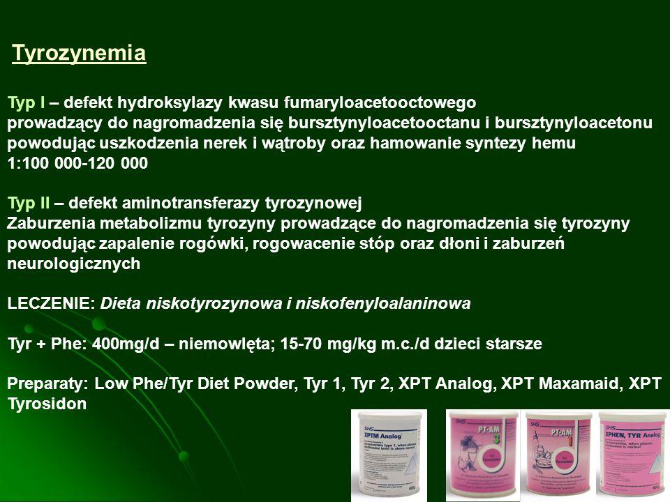 Tyrozynemia Typ I – defekt hydroksylazy kwasu fumaryloacetooctowego prowadzący do nagromadzenia się bursztynyloacetooctanu i bursztynyloacetonu powodu