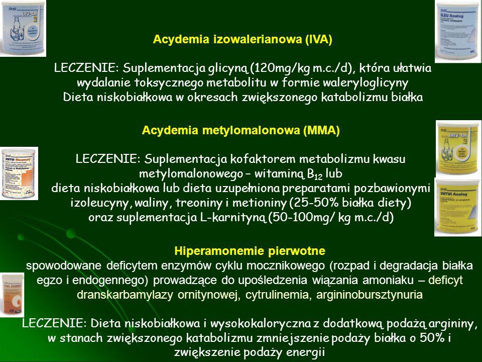 Acydemia metylomalonowa (MMA) LECZENIE: Suplementacja kofaktorem metabolizmu kwasu metylomalonowego – witaminą B 12 lub dieta niskobiałkowa lub dieta