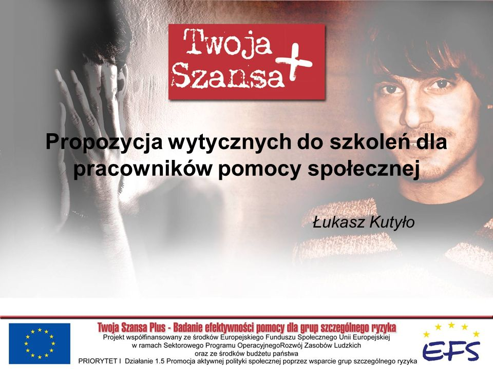 Propozycja wytycznych do szkoleń dla pracowników pomocy społecznej Łukasz Kutyło