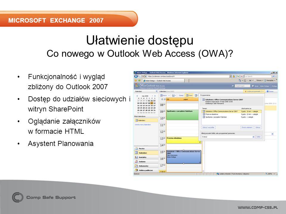 MICROSOFT EXCHANGE 2007 Ułatwienie dostępu Co nowego w Outlook Web Access (OWA).