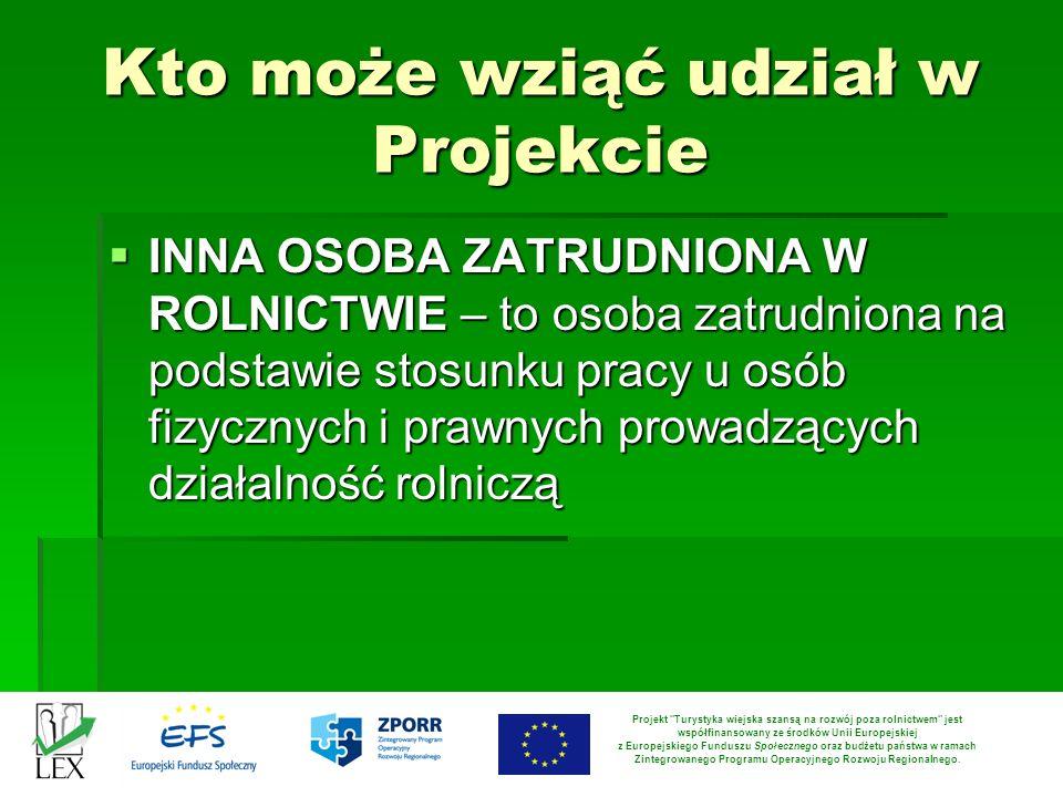 Kto może wziąć udział w Projekcie INNA OSOBA ZATRUDNIONA W ROLNICTWIE – to osoba zatrudniona na podstawie stosunku pracy u osób fizycznych i prawnych