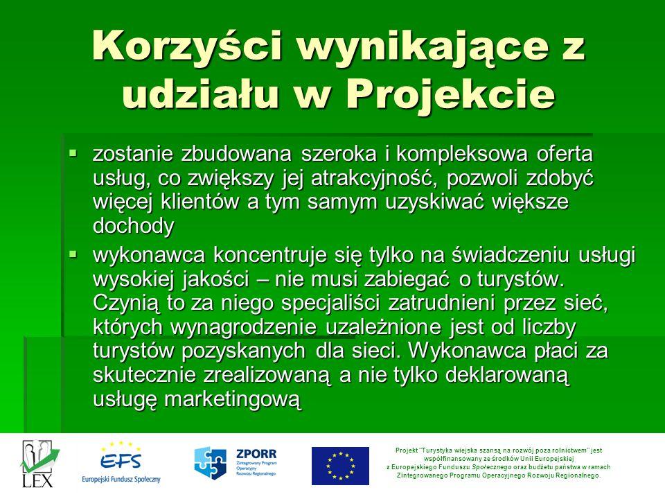 Korzyści wynikające z udziału w Projekcie zostanie zbudowana szeroka i kompleksowa oferta usług, co zwiększy jej atrakcyjność, pozwoli zdobyć więcej k