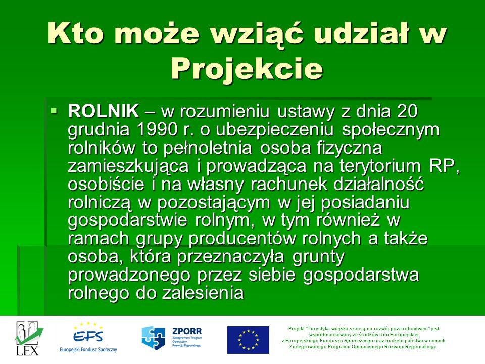 Kto może wziąć udział w Projekcie ROLNIK – w rozumieniu ustawy z dnia 20 grudnia 1990 r. o ubezpieczeniu społecznym rolników to pełnoletnia osoba fizy