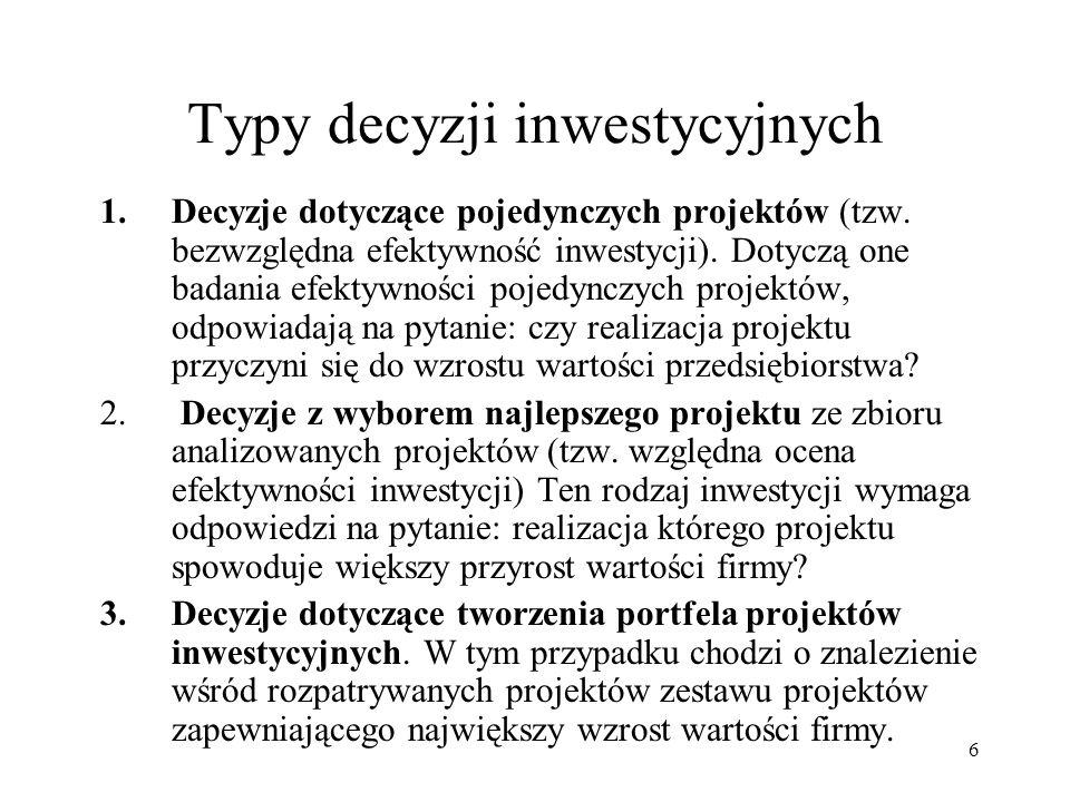 7 Podział inwestycji rzeczowych (cz.1) 1.Inwestycje odtworzeniowe, polegające na zastąpieniu istniejącego zużytego środka takim samym środkiem trwałym (zdolność produkcyjna p-stwa pozostaje bez zmian).