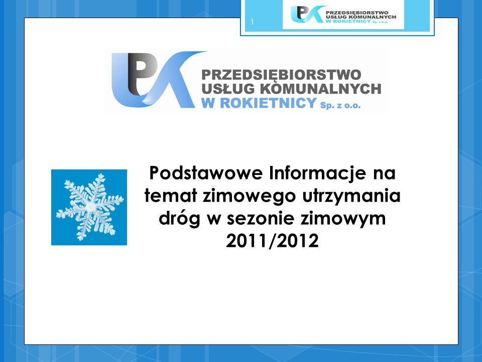 SEZON ZIMOWY 2011/2012 W KONTEKŚCIE ZIMOWEGO UTRZYMANIA DRÓG DROGI POWIATOWE 2 Przedsiębiorstwo Usług Komunalnych Spółka z o.o.