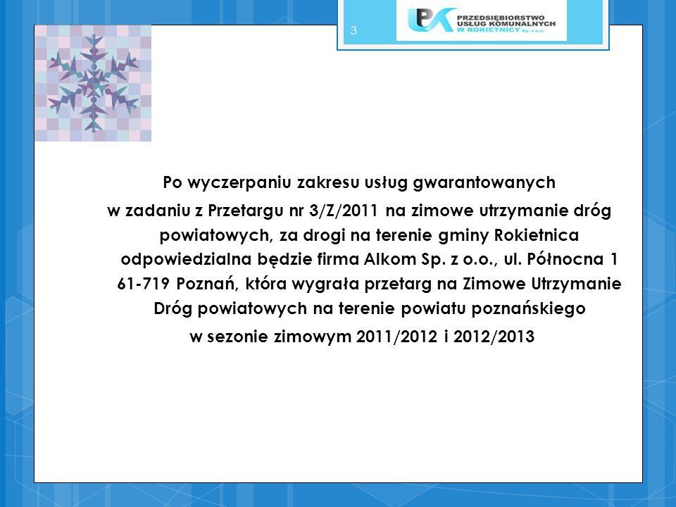 Po wyczerpaniu zakresu usług gwarantowanych w zadaniu z Przetargu nr 3/Z/2011 na zimowe utrzymanie dróg powiatowych, za drogi na terenie gminy Rokietn